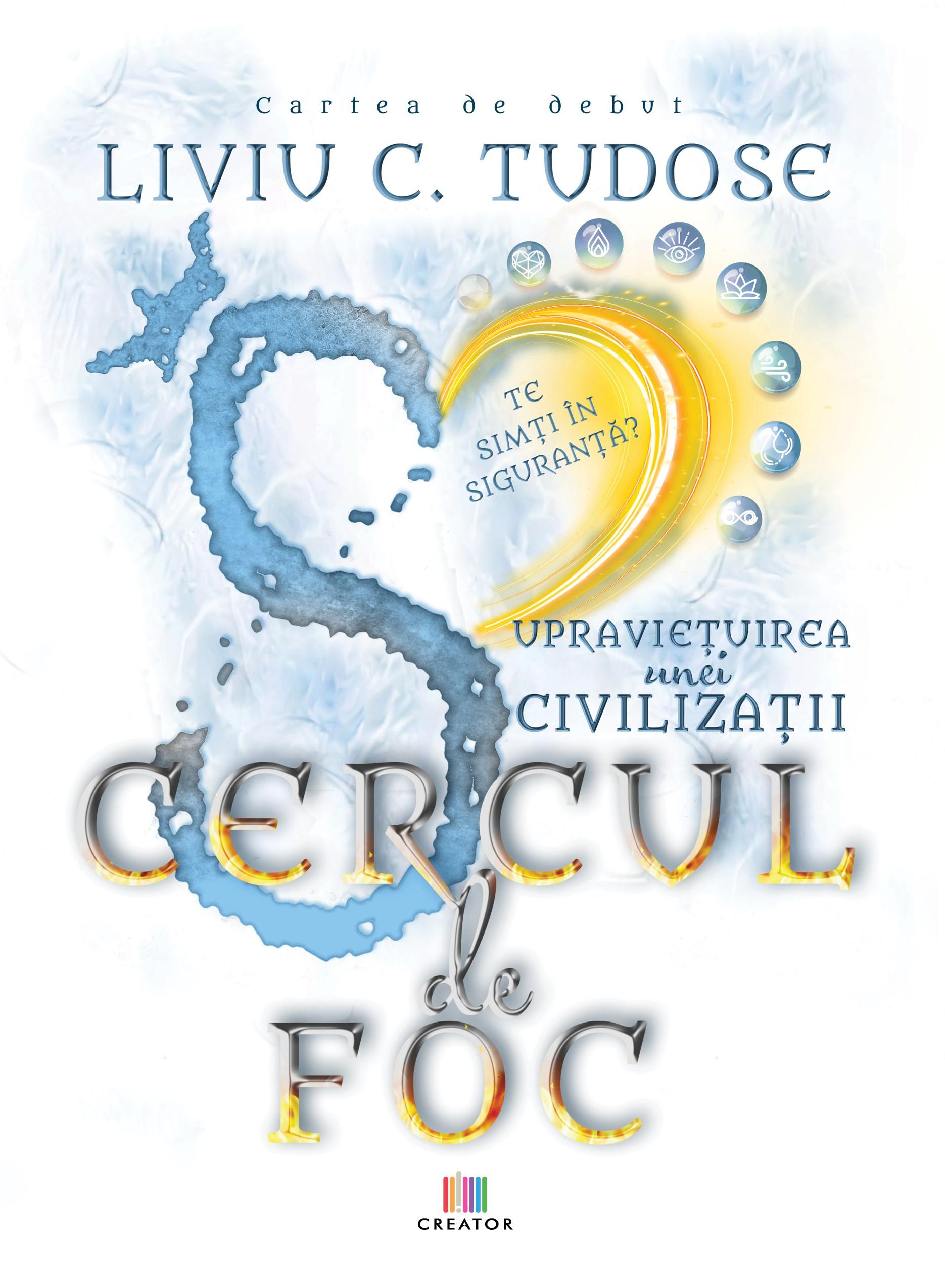 Liviu C Tudose - Supraviețuirea unei civilizații - Cercul de foc - www.liviutudose.ro - Copertă.jpg